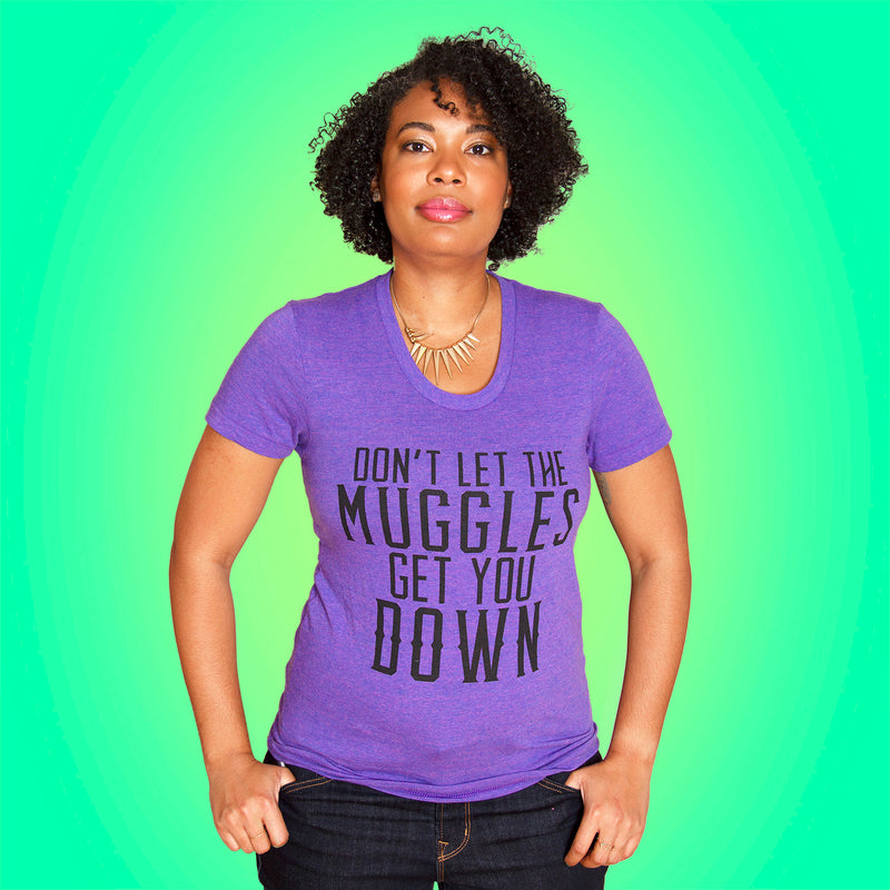 DON'T LET 'EM GET YOU DOWN Women/Junior Fitted T-Shirt