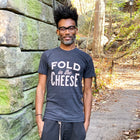 FOLD IN THE CHEESE  Unisex T-shirt