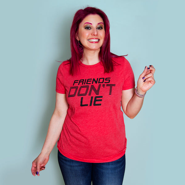 FRIENDS DON'T LIE Women/Junior Fitted T-Shirt