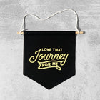 LOVE THAT JOURNEY FOR ME Pin Banner