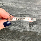 SECONDS SALE -- KEEP SCRAPING BY Stamped Bracelet