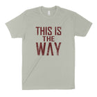 THIS IS THE WAY Unisex T-shirt
