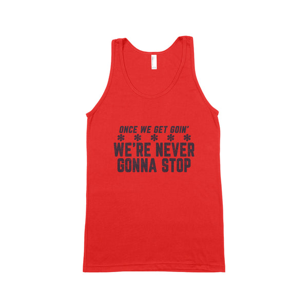 ONCE WE GET GOIN' Unisex Tank Top
