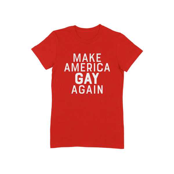 MAKE AMERICA GAY AGAIN Women/Junior Fitted T-Shirt