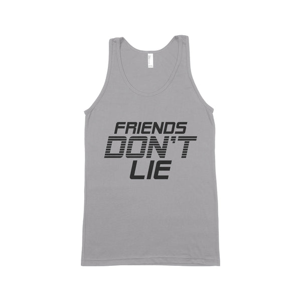 FRIENDS DON'T LIE Unisex Tank Top