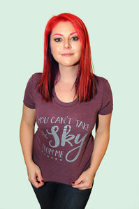 SALE -- You Can't Take the Sky from Me. Women's fitted American tshirt; sizes small, medium, large, XL.