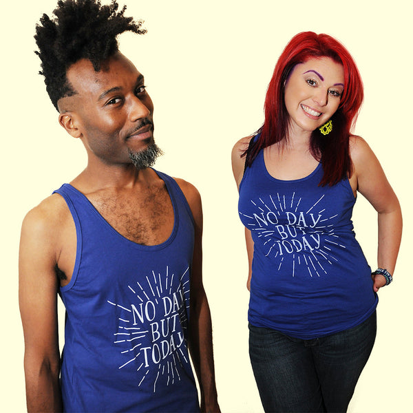 NO DAY BUT TODAY Unisex Tank Top