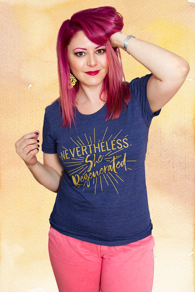 NEVERTHELESS, SHE REGENERATED Women/Junior Fitted T-Shirt