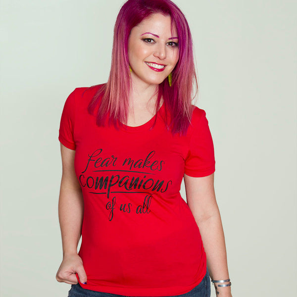 FEAR MAKES COMPANIONS Women/Junior Fitted T-Shirt