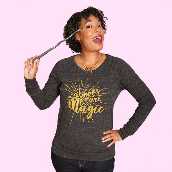 BOOKS ARE MAGIC Women's Slouchy Pullover