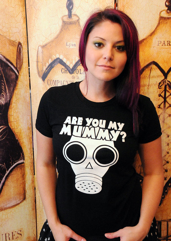 SALE -- Are You My Mummy? shirt.  American Apparel women's fitted sizes small, medium and large