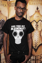 ARE YOU MY MUMMY Unisex T-shirt
