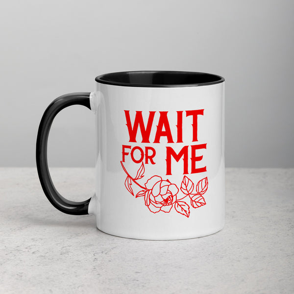 WAIT FOR ME Mug with Color Inside