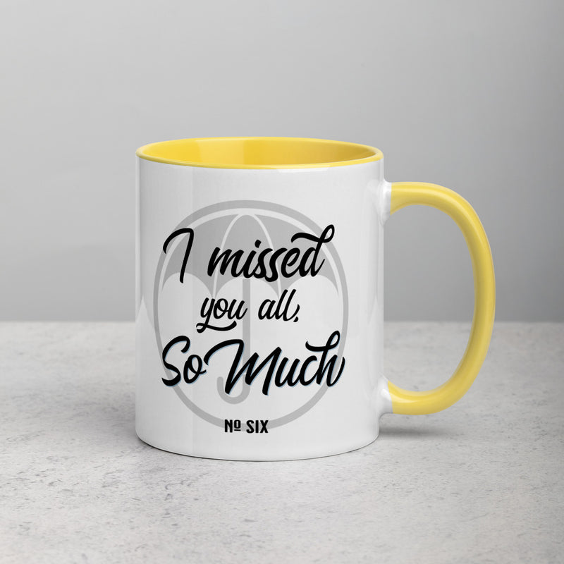 I MISSED YOU ALL Mug with Color Inside