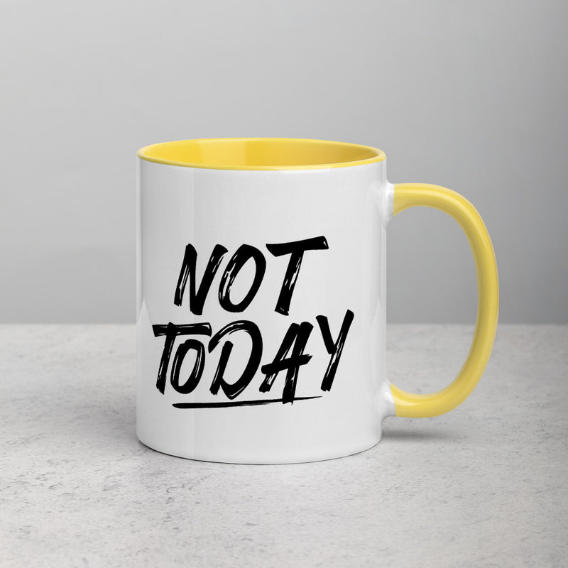 NOT TODAY Mug with Color Inside