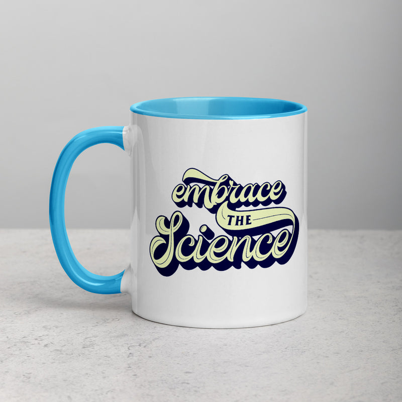 EMBRACE THE SCIENCE Mug with Color Inside