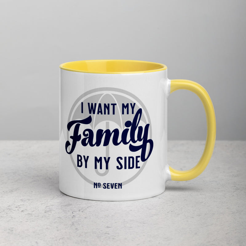 I WANT MY FAMILY BY MY SIDE Mug with Color Inside