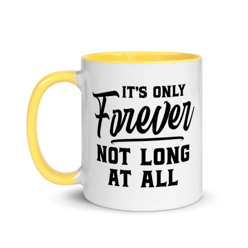 IT'S ONLY FOREVER Mug with Color Inside
