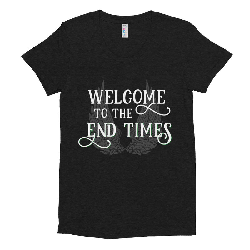WELCOME TO THE END TIMES Women/Junior Fitted T-Shirt