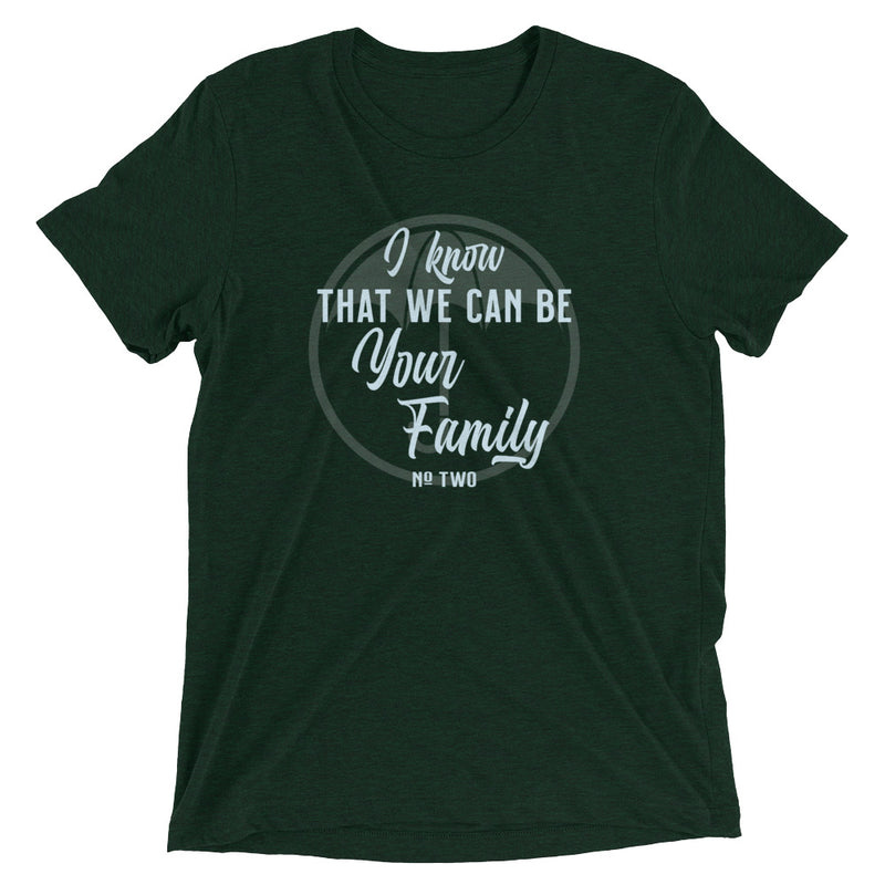 WE CAN BE YOUR FAMILY Unisex T-shirt