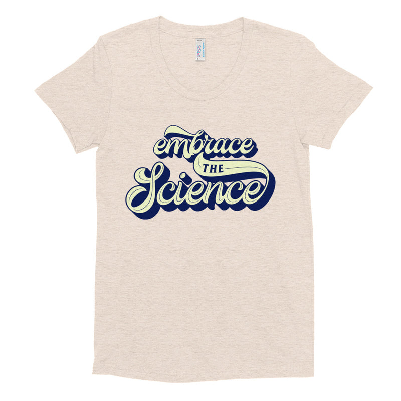EMBRACE THE SCIENCE Women/Junior Fitted T-Shirt