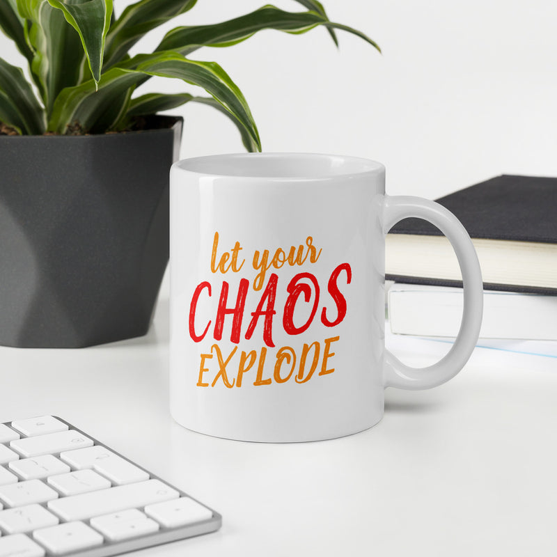 LET YOUR CHAOS EXPLODE Mug