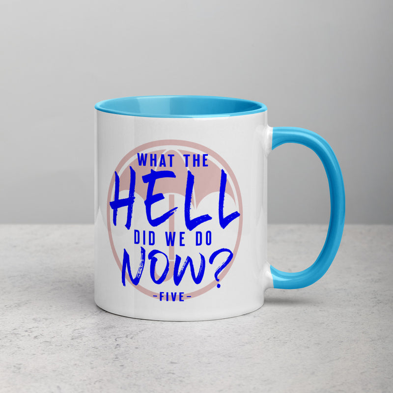 WHAT THE HELL DID WE DO NOW? Mug with Color Inside