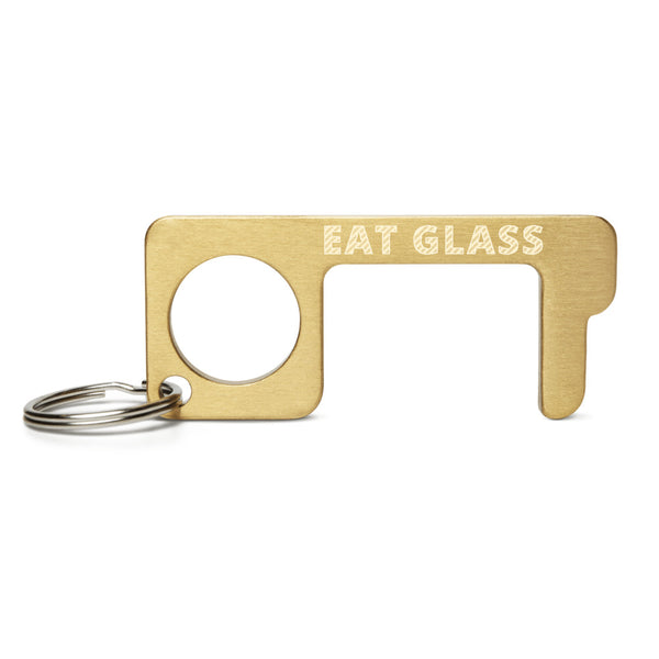 EAT GLASS Engraved Brass Touch Tool