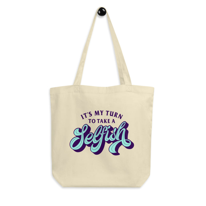 MY TURN TO TAKE A SELFISH Eco Tote Bag