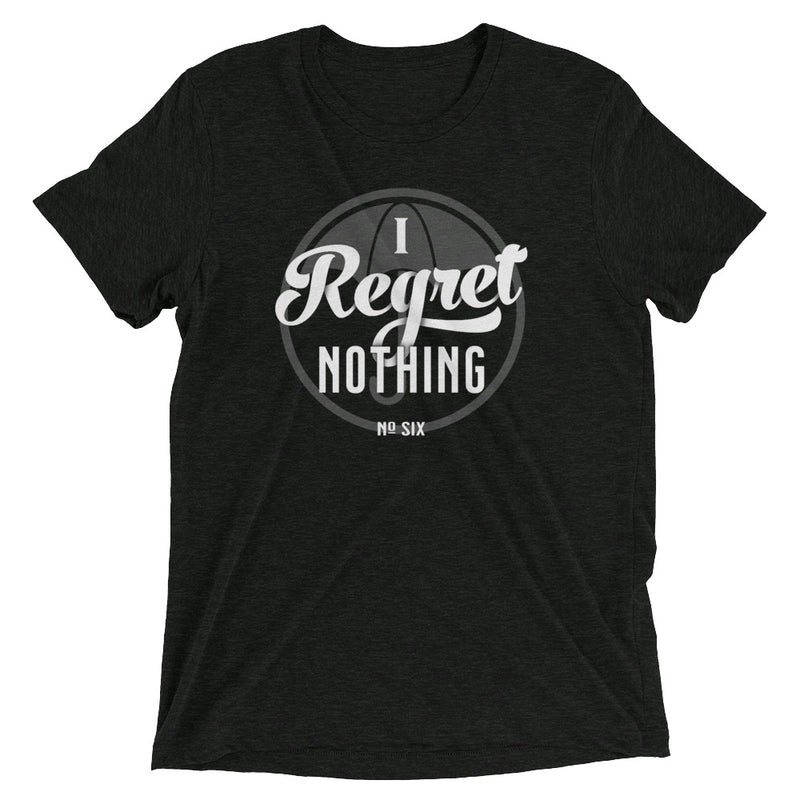 I REGRET NOTHING Unisex t-shirt