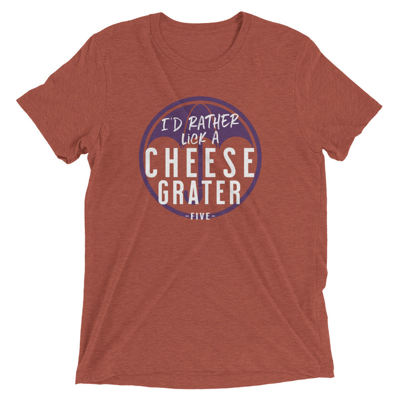 I'D RATHER LICK A CHEESE GRATER Unisex T-shirt