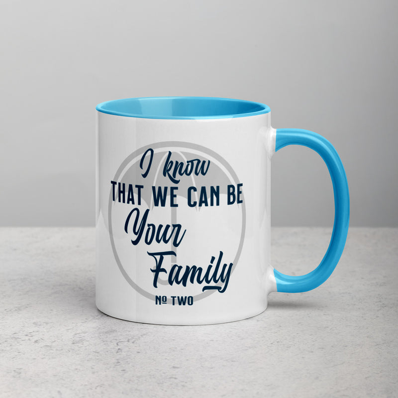 WE CAN BE YOUR FAMILY Mug with Color Inside
