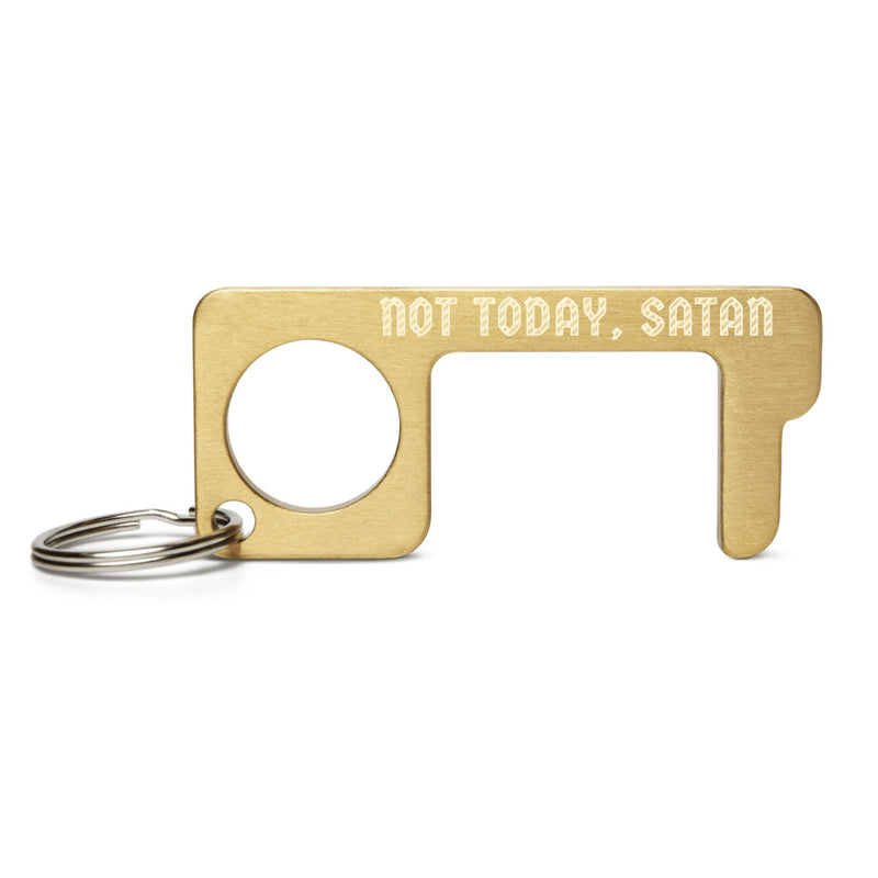 NOT TODAY, SATAN Engraved Brass Touch Tool