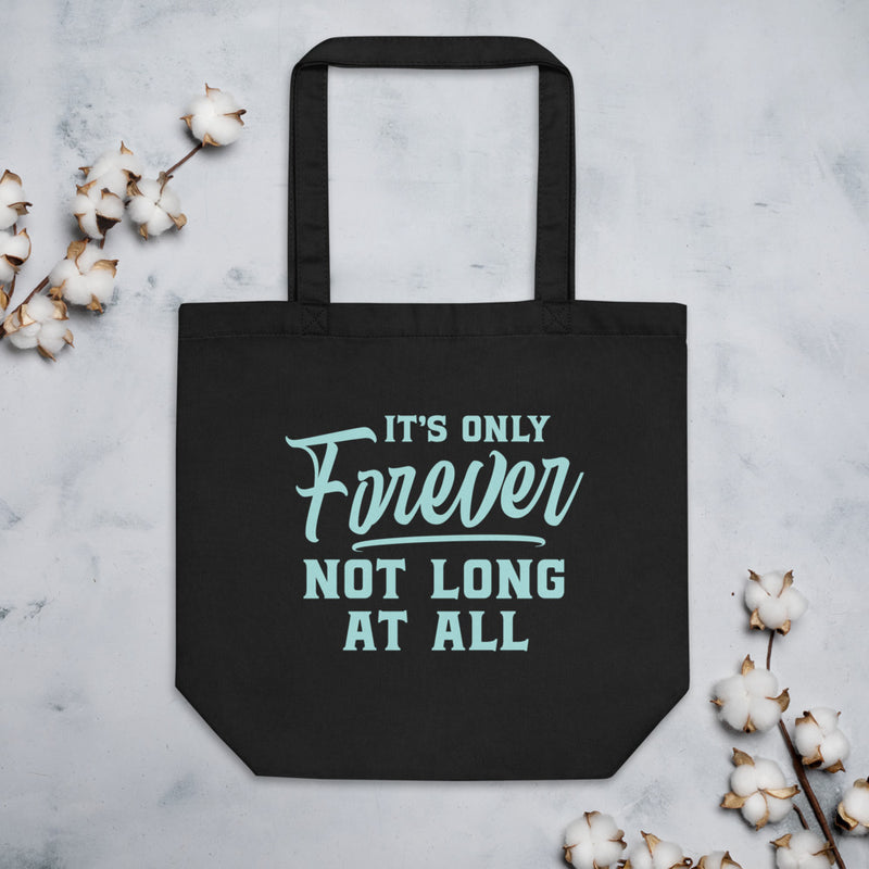 IT'S ONLY FOREVER Eco Tote Bag