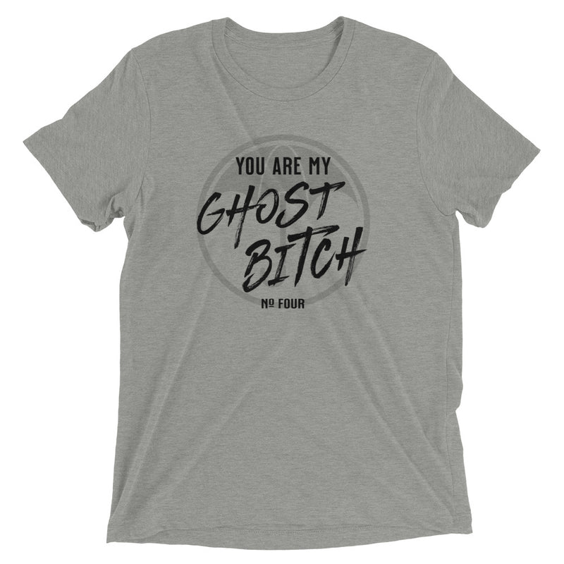 YOU ARE MY GHOST BITCH Unisex T-shirt