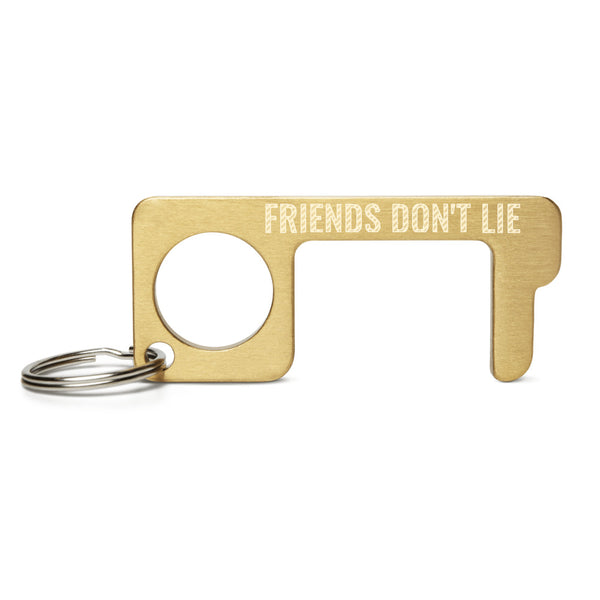 FRIENDS DON'T LIE Engraved Brass Touch Tool