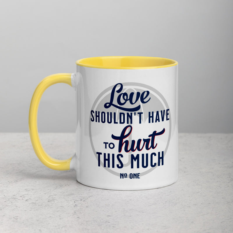 LOVE SHOULDN'T HAVE TO HURT Mug with Color Inside