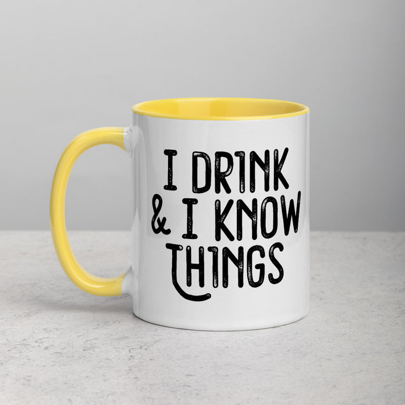 I DRINK & KNOW Mug with Color Inside