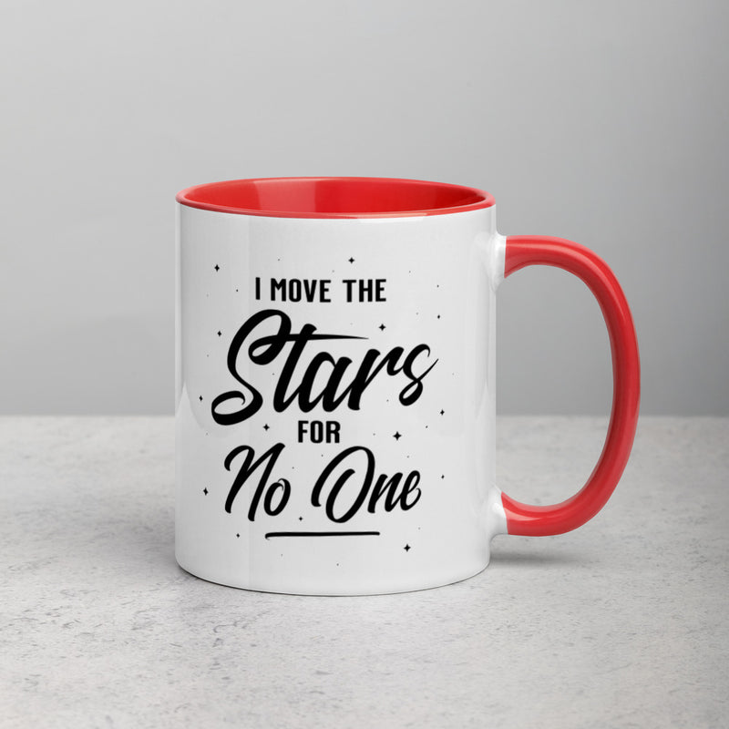 I MOVE THE STARS FOR NO ONE Mug with Color Inside