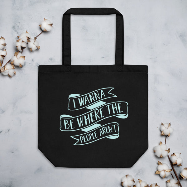 WHERE THE PEOPLE AREN'T Eco Tote Bag