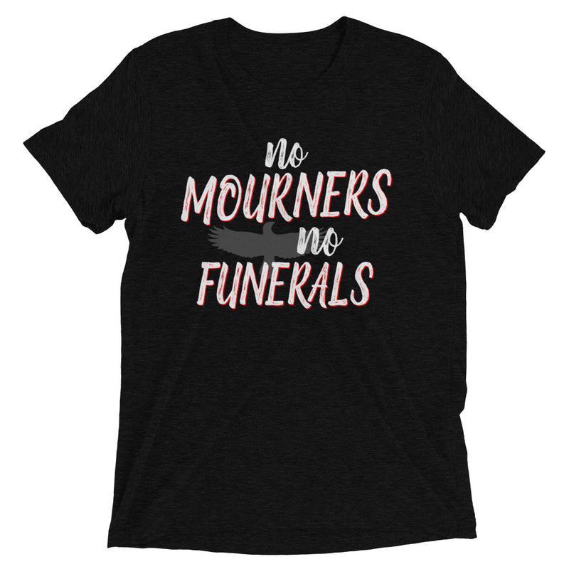 NO MOURNERS Unisex T-shirt