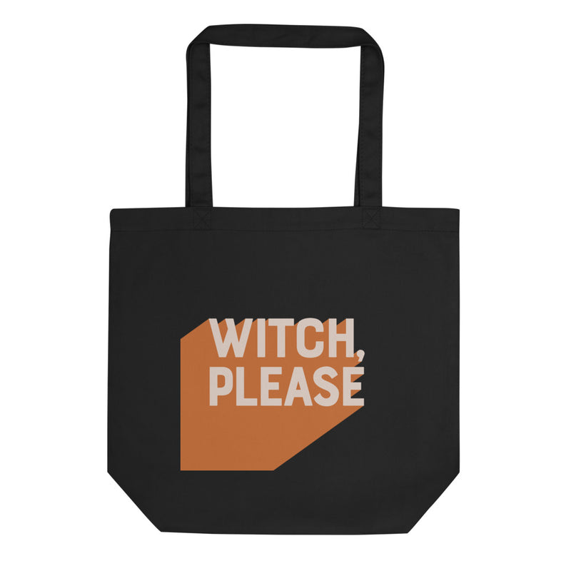 WITCH, PLEASE Eco Tote Bag