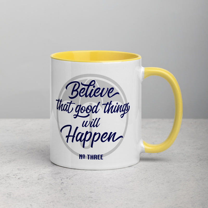 BELIEVE THAT GOOD THINGS WILL HAPPEN Mug with Color Inside