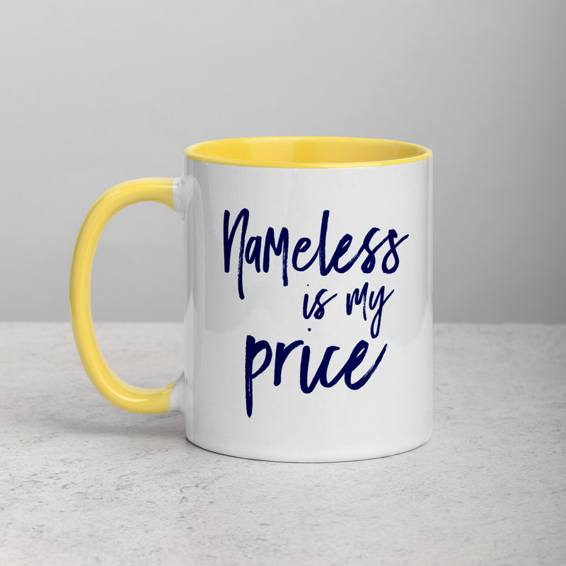 NAMELESS IS MY PRICE Mug with Color Inside