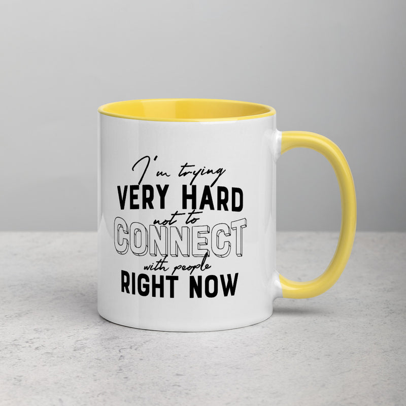 TRYING VERY HARD NOT TO CONNECT Mug with Color Inside