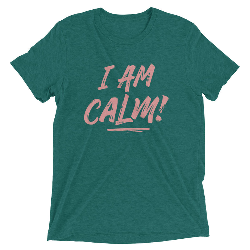 I AM CALM! Unisex T-shirt