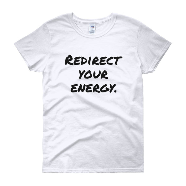 Redirect your energy short sleeve t-shirt