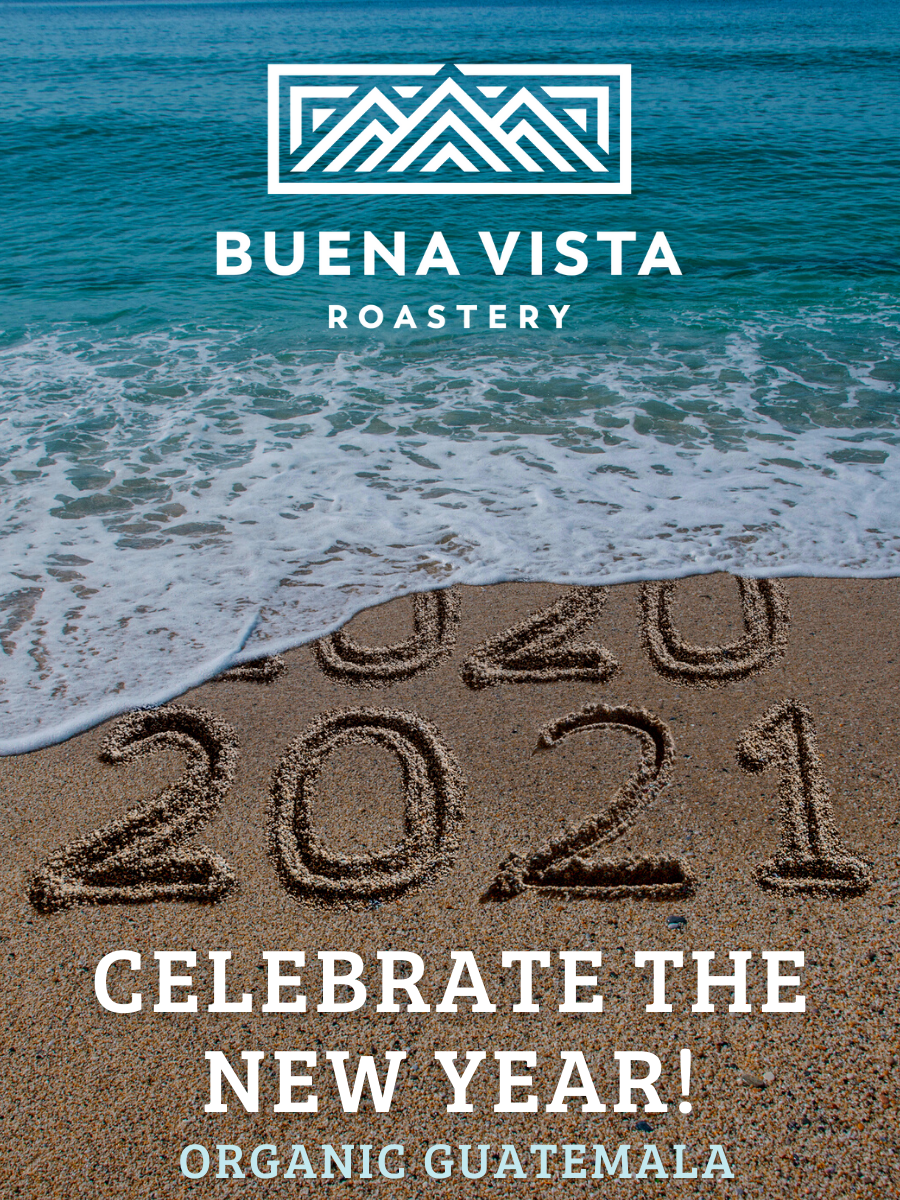 CELEBRATE THE NEW YEAR! - Buena Vista Roastery