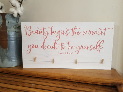 Beauty Begins Photo Display Wood Sign