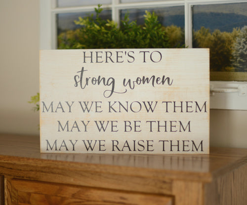Inspirational Wood Sign - Strong Women Wood Sign